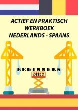 Anne Paula Van Hecke , ACTIEF EN PRAKTISCH WERKBOEK NEDERLANDS - SPAANS DEEL 2