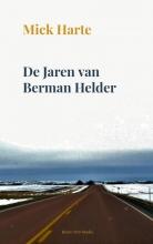 Mick Harte , De Jaren van Berman Helder