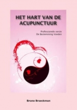 Bruno Braeckman , Het hart van de acupunctuur Professionele versie