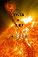 Anton  Elst Over al tijd