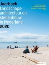 Martine Bakker Mark Hendriks  Jannemarie de Jonge, Jaarboek Landschapsarchitectuur en Stedenbouw in Nederland 2020