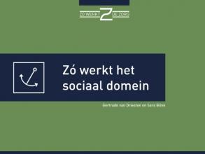 Sara Blink Gertrude van Driesten, Zó werkt het sociaal domein