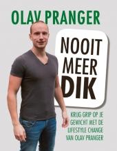 Olav Pranger , Nooit meer dik