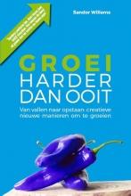 Sandor Willems , Groei harder dan ooit