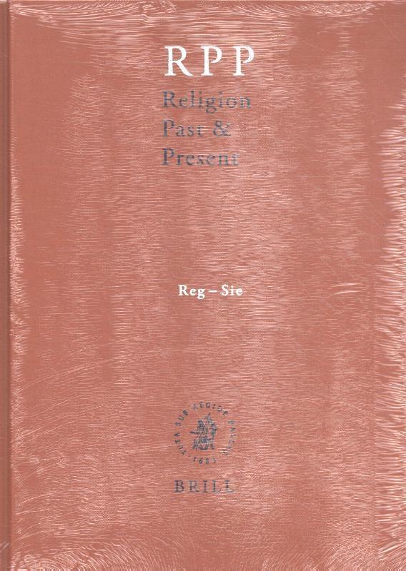 Hans Dieter Betz, Don Browning, Eberhard Jüngel, Bernd Janowski,Religion Past and Present Volume 11 (Reg-Sie)