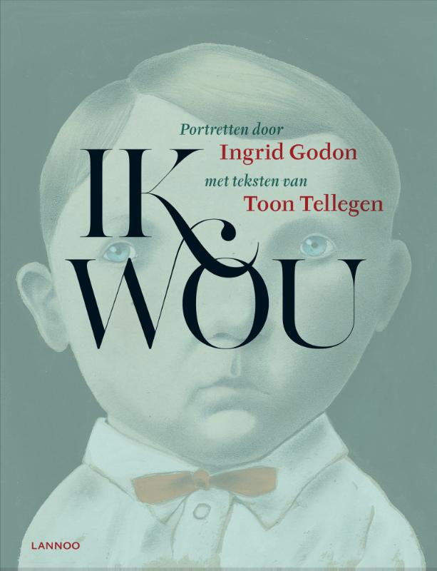 Ingrid Godon, Toon Tellegen,Ik wou