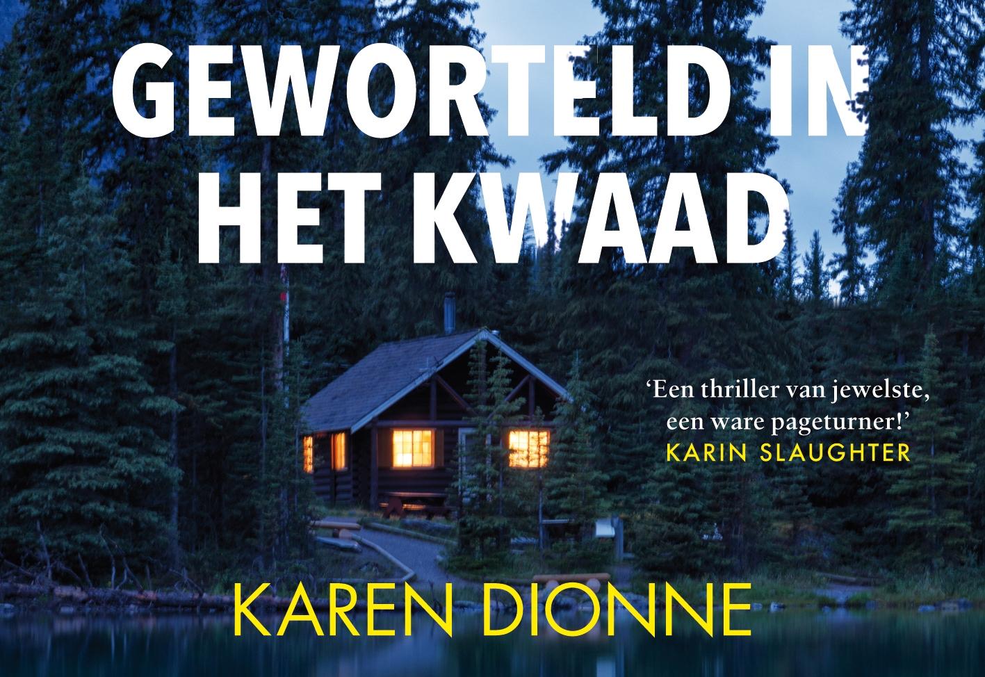 Karen Dionne,Geworteld in het kwaad