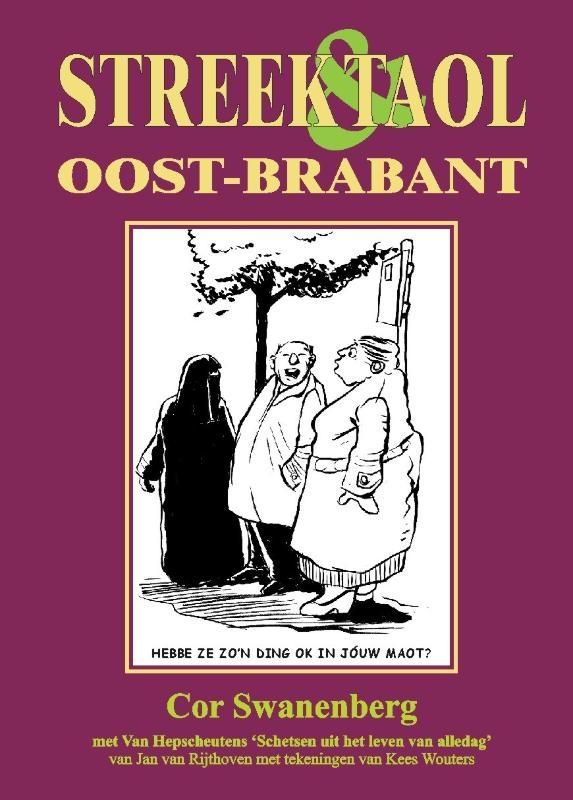 Cor Swanenberg,Streek & Taol Oost-Brabant