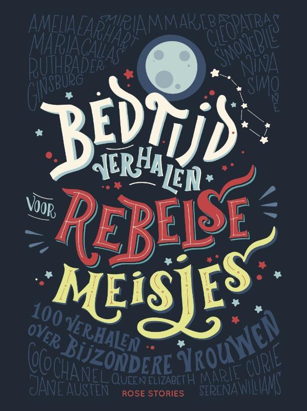Elena Favilli, Francesca Cavallo,Bedtijdverhalen voor rebelse meisjes
