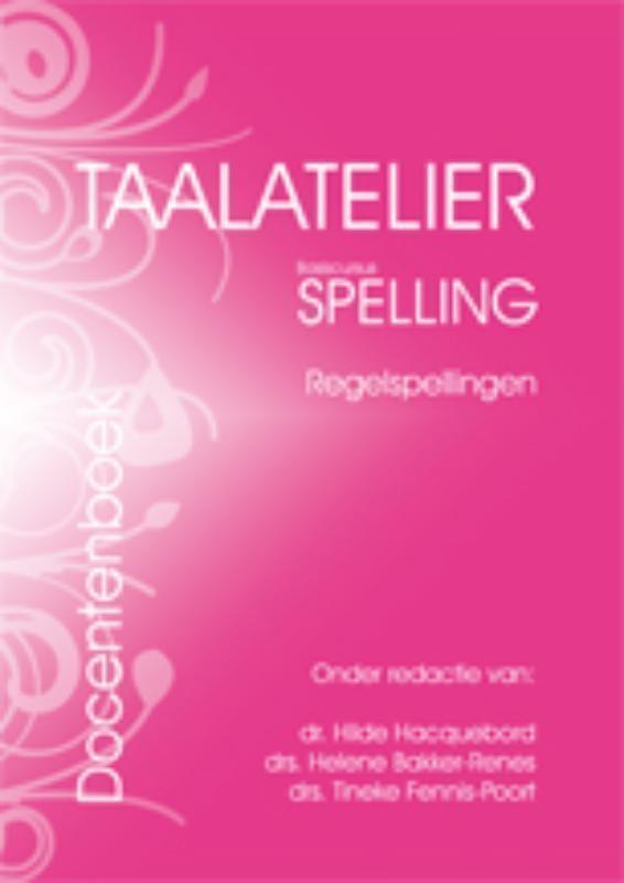 Helene Bakker-Renes,Taalatelier Regelspellingen Docentenboek