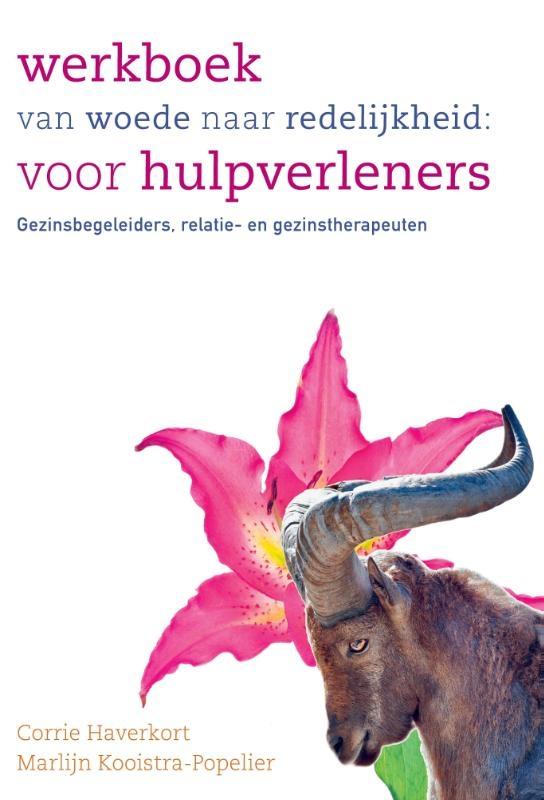 Corrie Haverkort, Marlijn Kooistra-Popelier,Werkboek van woede naar redelijkheid: voor hulpverleners