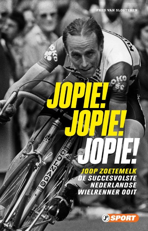 Fred van Slogteren,Jopie! Jopie! Jopie!