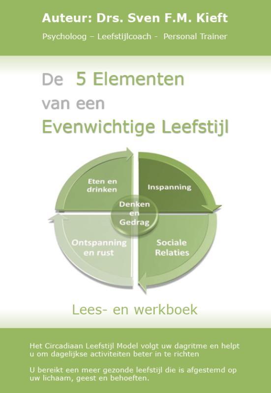 Sven Kieft,De 5 elementen van een evenwichtige leefstijl