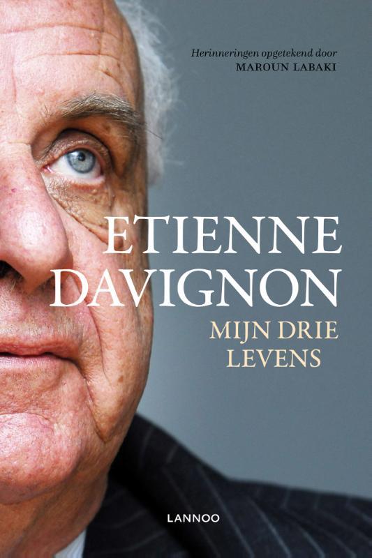 Etienne Davignon, Maroun Labaki,Etienne Davignon. Mijn drie levens