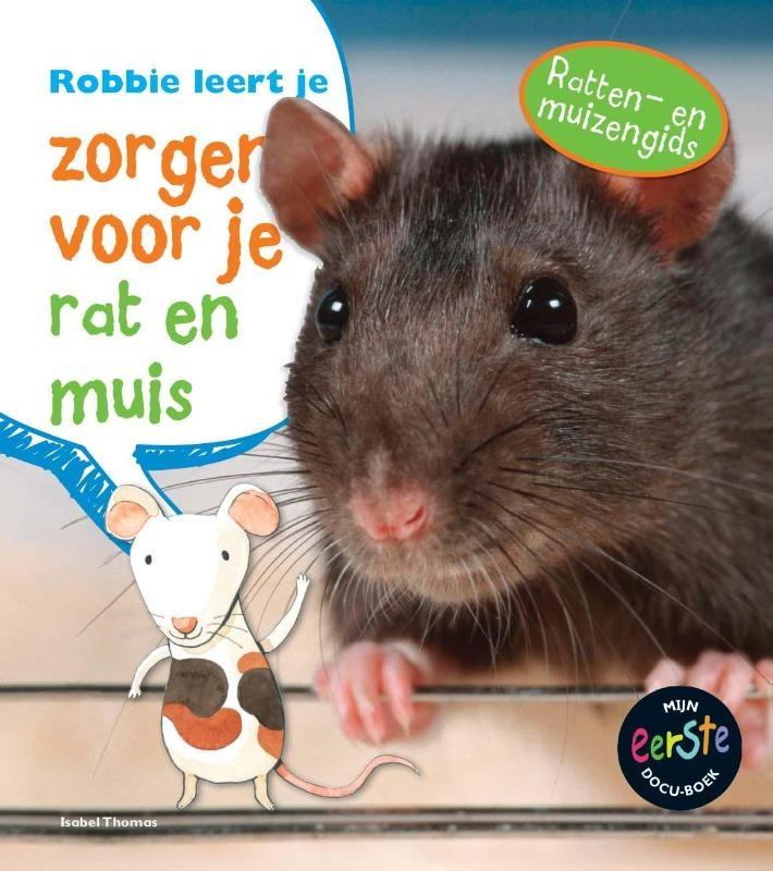 Isabel Thomas,Robbie leert je zorgen voor je rat en muis