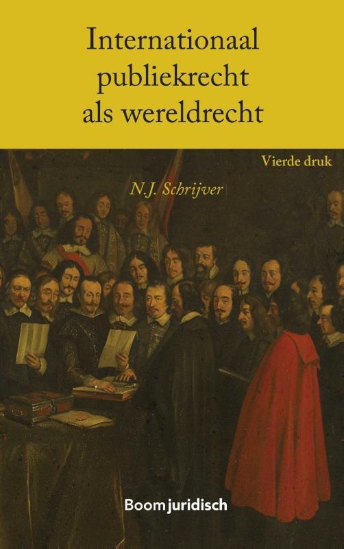N.J. Schrijver,Internationaal publiekrecht als wereldrecht