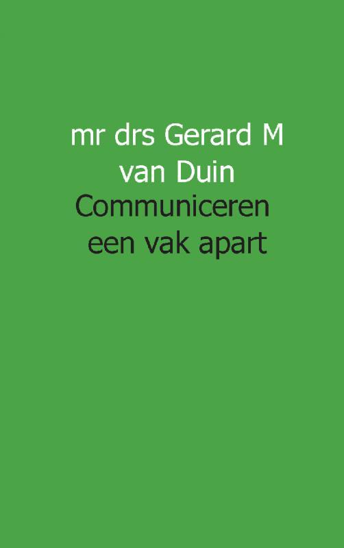 G.M. van Duin,Communiceren een vak apart