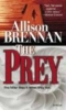 Brennan, Allison,The Prey