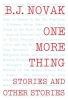 Novak, B. J.,One More Thing
