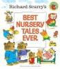 Scarry, Richard,Richard Scarry`s Best Nursery Tales Ever (Richard Scarry)