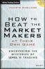 Pugliese, Fausto,How to Beat the Market Makers at Their Own Game