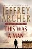 Archer, Jeffrey,This Was a Man