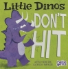 Dahl, Michael,Little Dinos Don`t Hit