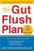 Gittleman, Ann Louise,The Gut Flush Plan