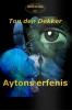 <b>Ton  den Dekker</b>,Aytons erfenis