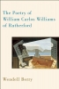 Berry, Wendell,The Poetry of William Carlos Williams of Rutherford