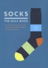 Socks,The Rule BookA User's Guide for the Wearing and Appreciation of Men's Hoisiery