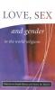 Runzo, Joseph,   Martin, Nancy M.,Love, Sex and Gender in the World Religions