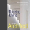 Michaelis, Alex,Thinking & Living Like an Architect