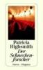 Highsmith, Patricia,Der Schneckenforscher