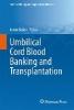 <b>Umbilical Cord Blood Banking and Transplantation</b>,