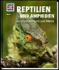 Rigos, Alexandra,Was ist was 20: Amphibien und Reptilien. Gecko, Grasfrosch und Waran