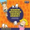 CD WISSEN Junior - Warum wackeln unsere Zähne?,Coole Antworten auf clevere Fragen: Unser Körper, 1 CD
