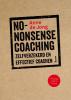 Anne de Jong,No-nonsense coaching - Zelfverzekerd en effectief coachen