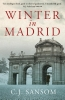 <b>C.J. Sansom</b>,Winter in Madrid