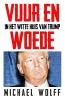 <b>Michael  Wolff</b>,Vuur en woede