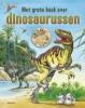 Gabi  Neumayer,Het grote boek over dinosaurussen