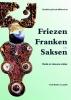 <b>Marco  Mostert,  Marc   Lodewijckx,  Ad   Maas,</b>,Friezen, Franken en Saksen