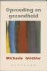 <b>Michaela Glckler</b>,Opvoeding en gezondheid