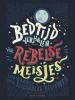<b>Elena  Favilli, Francesca  Cavallo</b>,Bedtijdverhalen voor rebelse meisjes - 100 verhalen over bijzondere vrouwen