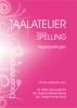 H.  Bakker-Renes,Taalatelier Regelspellingen Docentenboek