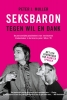 Peter J.  Muller,Seksbaron tegen wil en dank