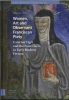 Kathleen G.  Arthur,Women, Art and Observant Franciscan Piety, Caterina Vigri and the Poor Clares in Early Modern Ferrara