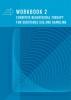 Andrée van Emst ,Workbook 2 CBT for substance use and gambling