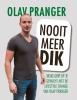 Olav  Pranger ,Nooit meer dik