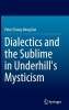 Gan, Peter Chong-Beng,Dialectics and the Sublime in Underhill`s Mysticism